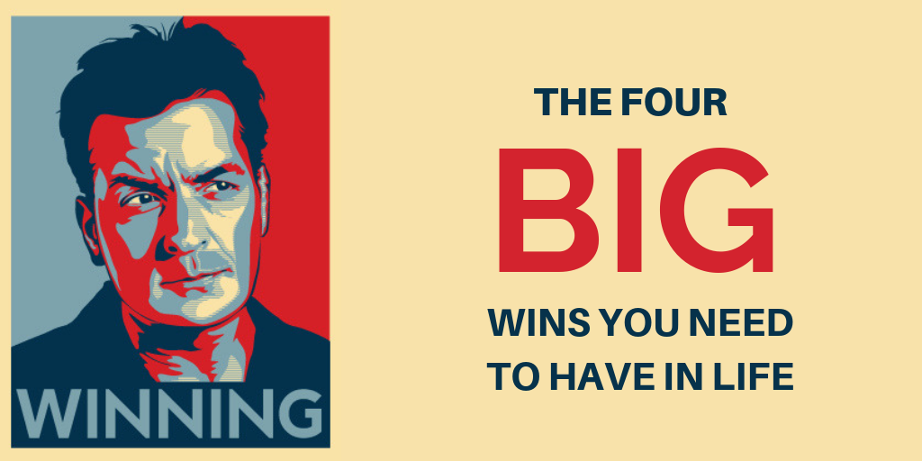 4 big wins you need to have in life