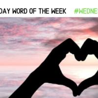 LOVE: The Wednesday Word of the Week #WednesdayWisdom