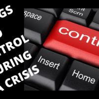 Things To Control During A Crisis