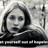 How to get yourself out of hopelessness