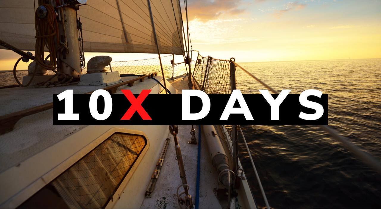 10X DAYS