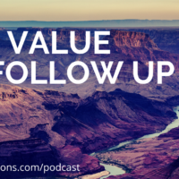 THE VALUE OF FOLLOW UP